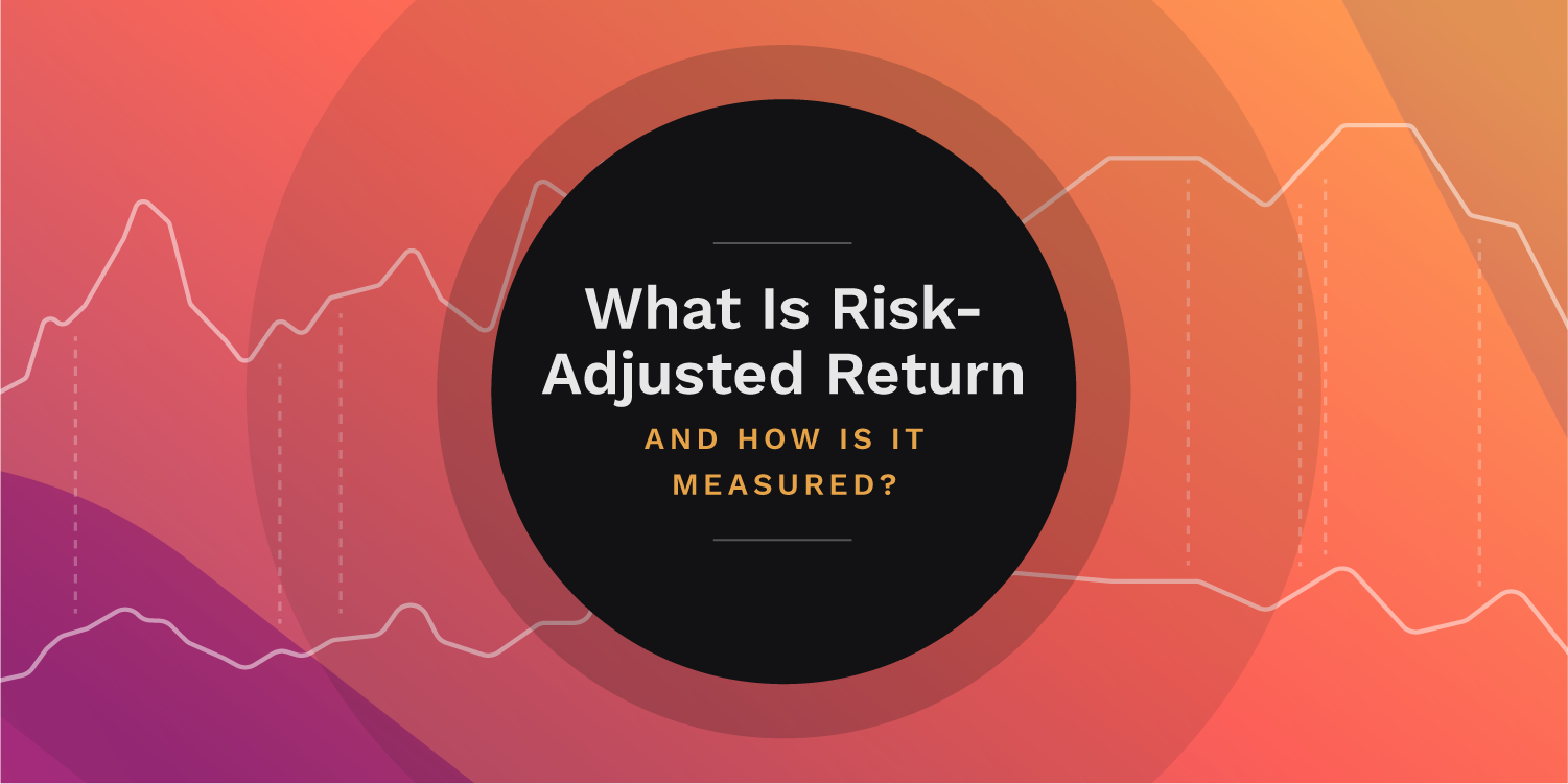 What is risk-adjusted return and how is it measured?