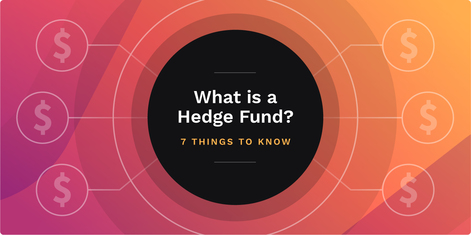 What is a hedge fund? 7 things to know